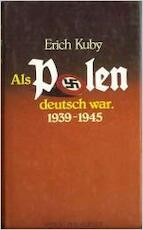 Als Polen deutsch war 1939-1945