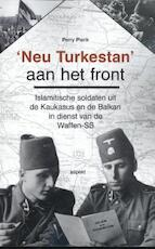 'Nue Turkestan' en 'Handschar' aan het front - Perry Pierik (ISBN 9789463383844)