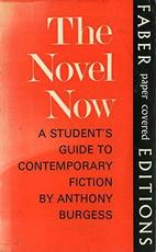 The Novel Now - Anthony Burgess (ISBN 0571097960 )