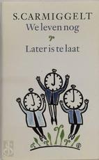 We leven nog & Later is te laat