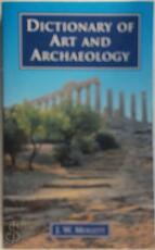 Dictionary of art and archaeology - J. W. Mollett (ISBN 9780091850418)