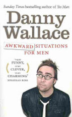 Awkward Situations for Men - Danny Wallace (ISBN 9780091937577)