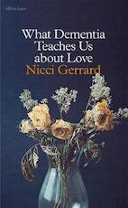 What dementia teaches us about love - nicci gerrard (ISBN 9780241347454)