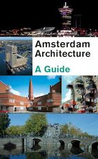 Amsterdam Architecture - Guus Kemme, Gaston Bekkers (ISBN 9789068685626)