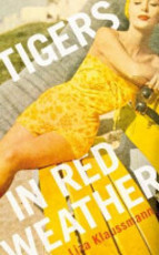 Tigers in Red Weather - Liza Klaussmann (ISBN 9781447212201)
