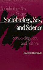 Sociobiology, Sex, and Science - Harmon R. Holcomb (ISBN 9780791412596)