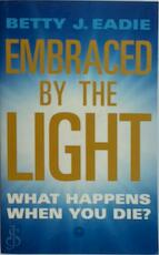 Embraced by the Light - Betty J. Eadie (ISBN 9781855384392)