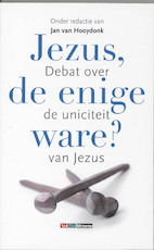 Jezus, de enige ware? - Unknown (ISBN 9789021142319)