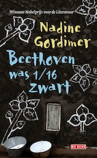 Beethoven was 1/16 zwart - Nadine Gordimer (ISBN 9789044530223)