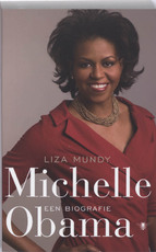 Michelle Obama - Liza Mundy (ISBN 9789023441229)
