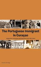 The Portuguese immigrant in Curaçao - Charles do Rego (ISBN 9789088503689)