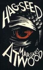 Hag-Seed (Hogarth Shakespeare) - Margaret Atwood (ISBN 9781781090237)
