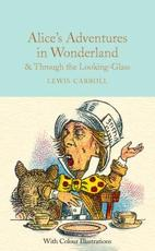 Alice's Adventures in Wonderland & Through the Looking-Glass and What Alice Found There