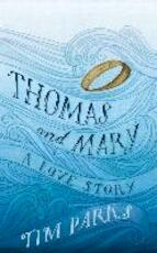 Thomas and Mary - Tim Parks (ISBN 9781910701157)
