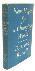 New Hopes for a Changing World - Bertrand Russell