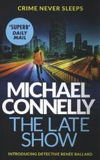 The Late Show - Michael Connelly (ISBN 9781409147541)