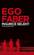 Ego Faber - Maurice Seleky (ISBN 9789463620208)