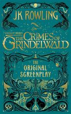 Fantastic Beasts: The Crimes of Grindelwald - The Original S - J K Rowling (ISBN 9781408711705)