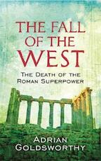 The Fall of the West - Adrian Goldsworthy (ISBN 9780753826928)