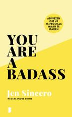 You are a badass - Jen Sincero (ISBN 9789022587447)