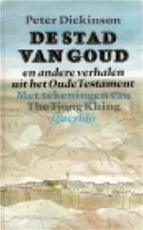 De stad van goud - Peter Dickinson, Tjong Khing The (ISBN 9789021459608)