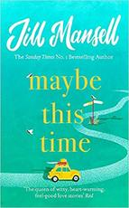 Maybe This Time - Jill Mansell (ISBN 9781472248466)