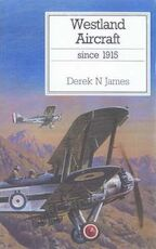Westland Aircraft Since 1915 - Derek N. James (ISBN 9780851778471)
