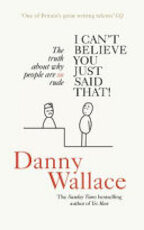 I Can't Believe You Just Said That - Danny Wallace (ISBN 9780091919047)