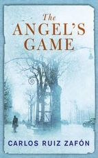 The Angel's Game - Carlos Ruiz Zafón (ISBN 9780753826447)