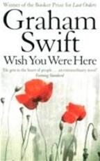 Wish You Were Here - Graham Swift (ISBN 9781447208938)