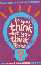 Do You Think What You Think You Think? - Julian Baggini, Jeremy Stangroom (ISBN 9781862079168)