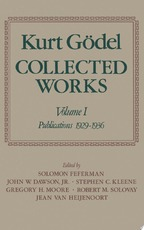 Kurt Gödel: Collected Works: Volume I Publications 1929-1936