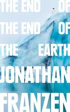 End of the end of the earth - jonathan franzen (ISBN 9780008299262)