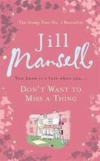 Don't Want to Miss a Thing - jill mansell (ISBN 9780755355891)