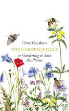 Garden jungle - dave goulson (ISBN 9781787331358)