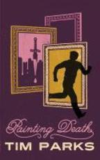 Painting Death - Tim Parks (ISBN 9781846557187)
