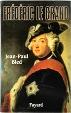 Frédéric le Grand - Jean Paul Bled (ISBN 9782213620862)