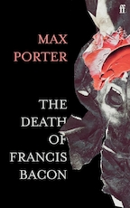 The death of francis bacon - Max Porter (ISBN 9780571366514)