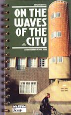 On the waves of the city (ISBN 9789081439725)