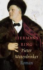Liebmans ring - Pieter Waterdrinker (ISBN 9789029569323)