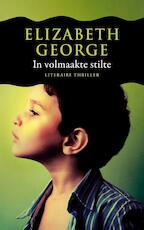In volmaakte stilte - Elizabeth George (ISBN 9789044974805)