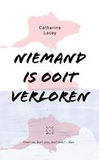 Niemand is ooit verloren - Catherine Lacey (ISBN 9789082410655)