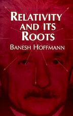 Relativity and Its Roots - Banesh Hoffmann