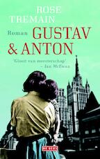 Gustav & Anton - Rose Tremain (ISBN 9789044538045)