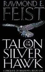 Talon of the Silver Hawk - raymond e. feist (ISBN 9780007161850)