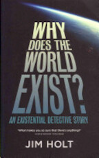 Why Does the World Exist? - Jim Holt (ISBN 9781846682445)