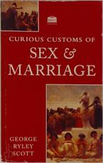 Curious customs of sex & marriage - George Ryley Scott (ISBN 9781859580271)