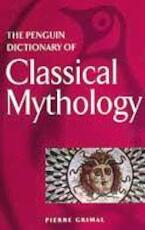 Penguin Dictionary of Classical Mythology - Pierre Grimal (ISBN 9780140512359)