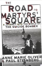 The Road to Martyrs' Square - Anne Marie Oliver, Paul F. Steinberg (ISBN 9780198027560)