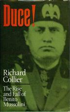 Duce! the Rise and Fall of Benito Mussolini - Richard Collier (ISBN 9780002115308)